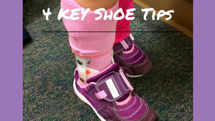 Shoe Tips:  4 Keys to finding footwear to fit over orthotics (braces)
