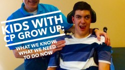 Kids with CP/Disabilities Grow Up: What we know, what we need to do now