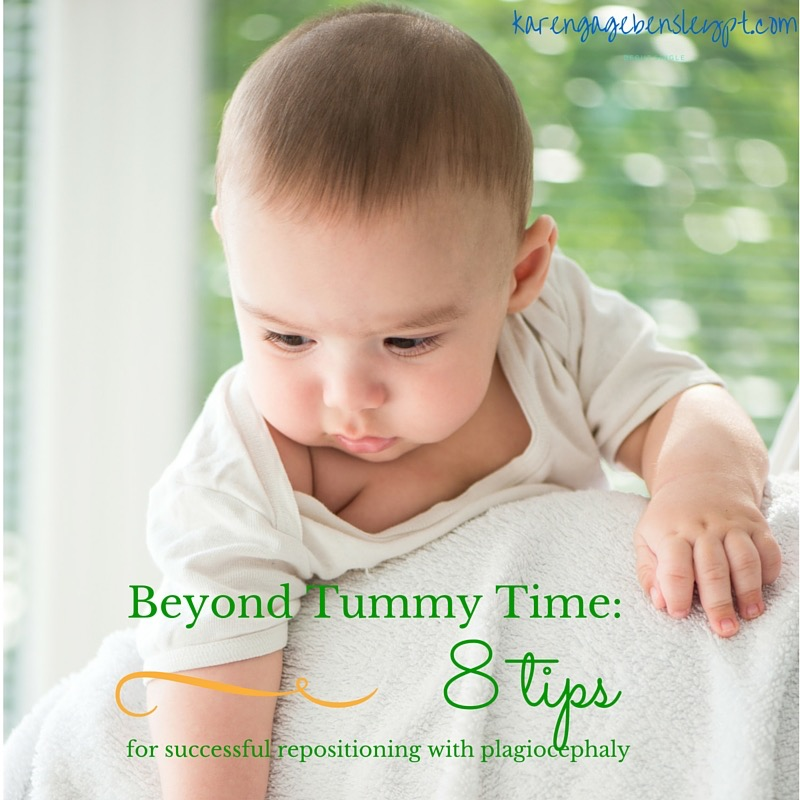 Beyond tummy time:  8 tips and strategies for successful repositioning for infants with plagiocephaly
