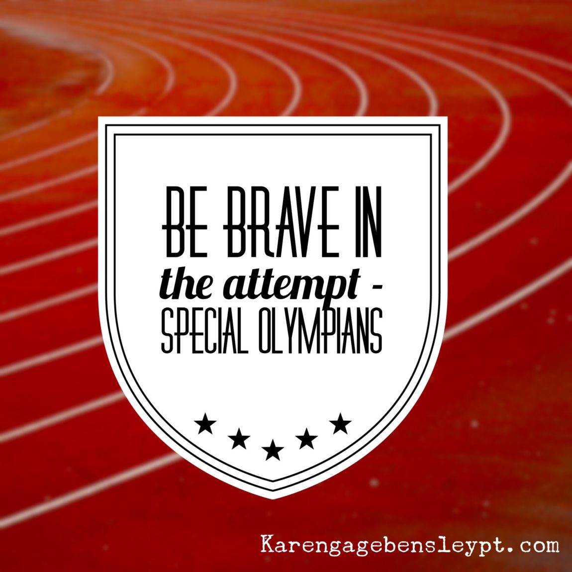Be Brave in the Attempt – Special Olympians